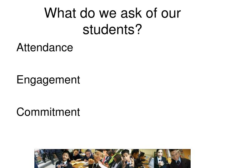 What do we ask of our students?