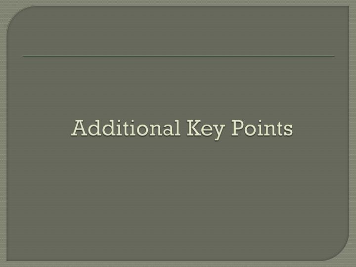 Additional Key Points