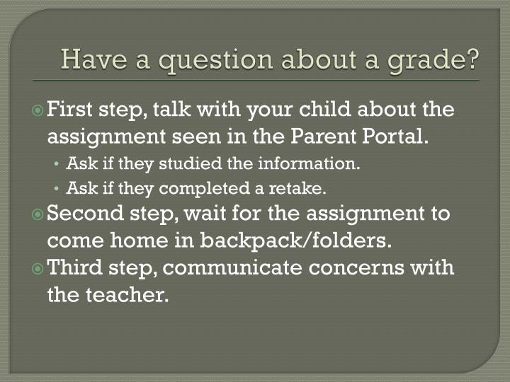 Have a question about a grade?