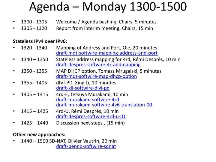Agenda – Monday 1300-1500