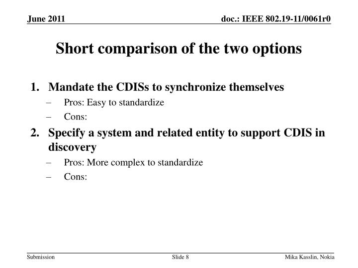 Short comparison of the two options