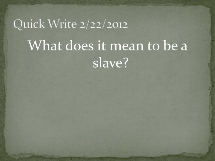 Quick Write 2/22/2012