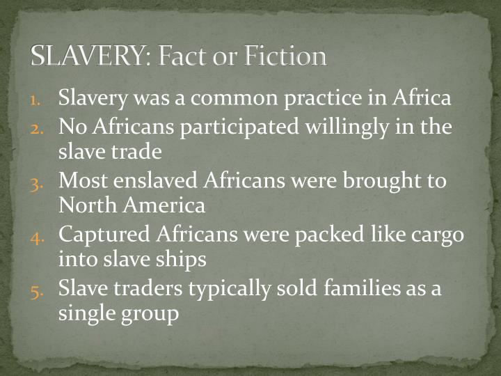 SLAVERY: Fact or Fiction