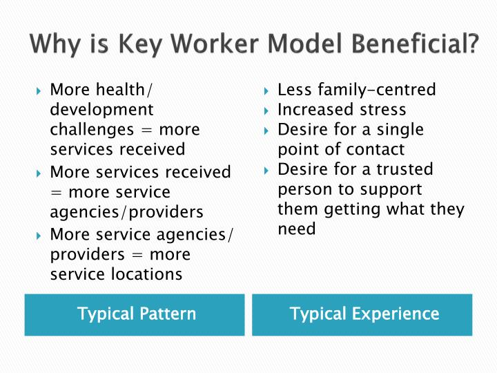 Why is Key Worker Model Beneficial?