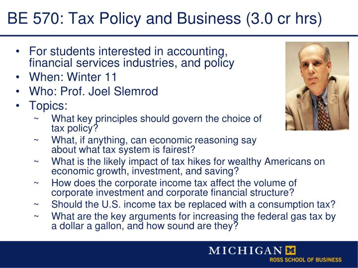 BE 570: Tax Policy and Business (3.0 cr hrs)