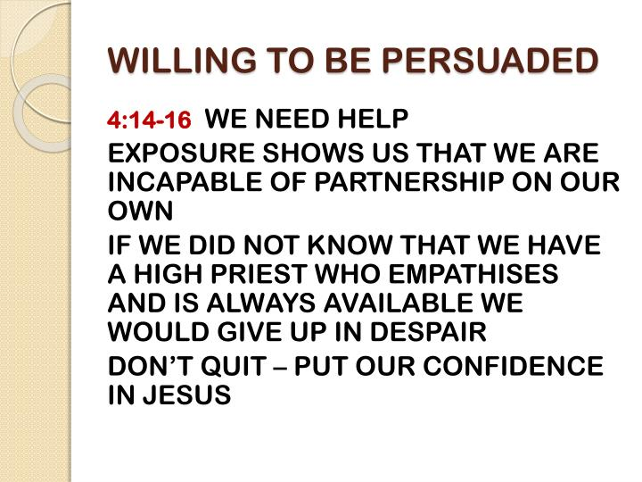 WILLING TO BE PERSUADED