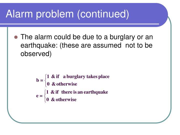 Alarm problem (continued)