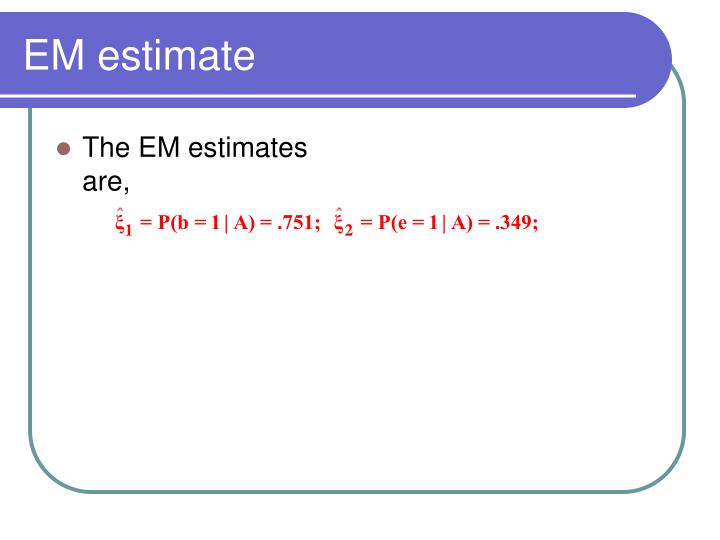 EM estimate