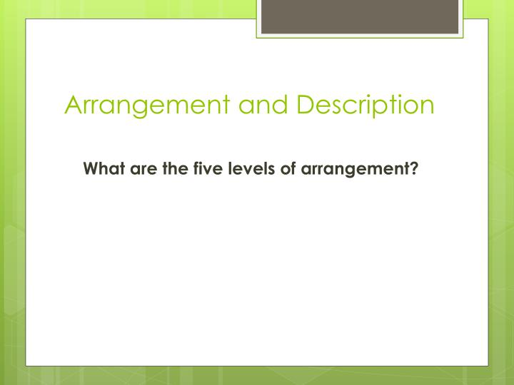 Arrangement and Description