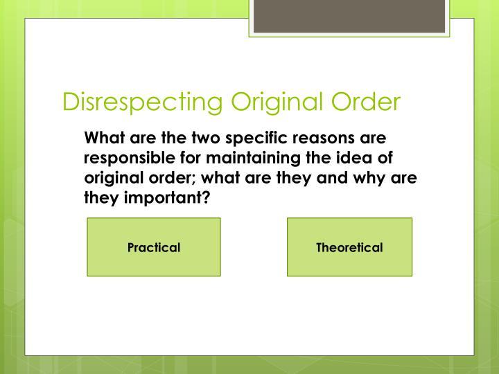 Disrespecting Original Order