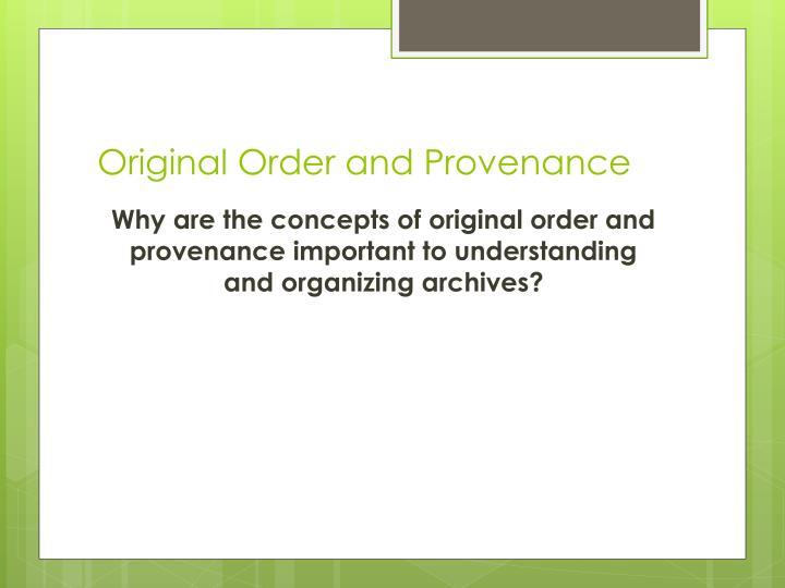 Original Order and Provenance