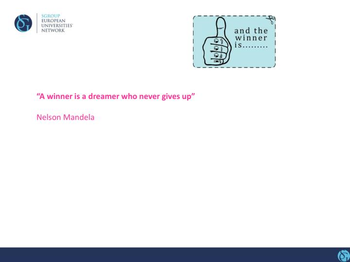 """""""A winner is a dreamer who never gives up"""""""