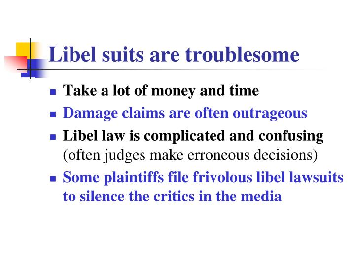 Libel suits are troublesome