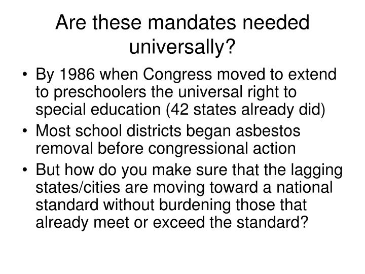 Are these mandates needed universally?