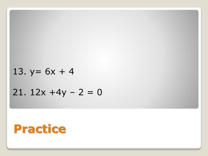 13. y= 6x + 4