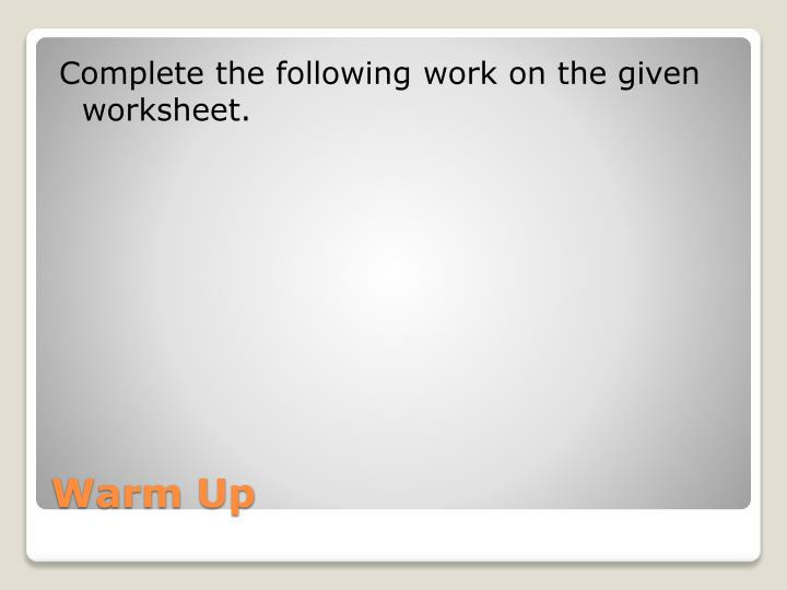 Complete the following work on the given worksheet.