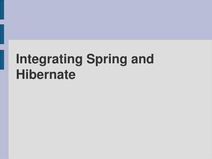 Integrating Spring and Hibernate