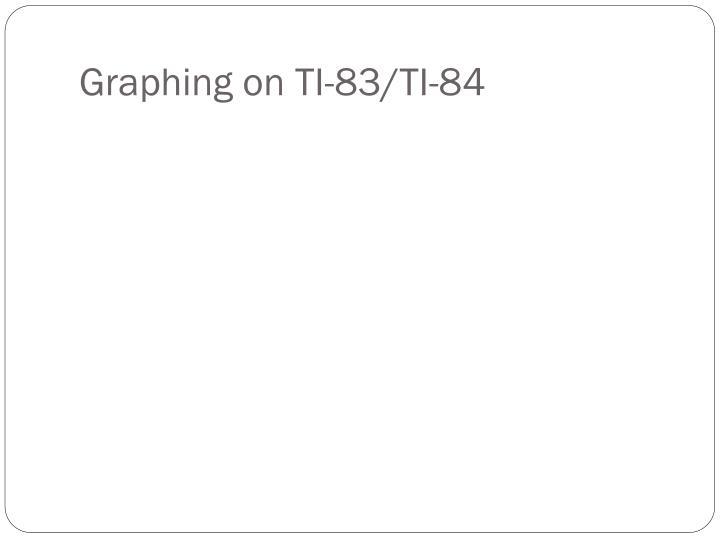 Graphing on TI-83/TI-84
