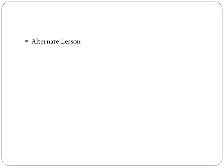 Alternate Lesson