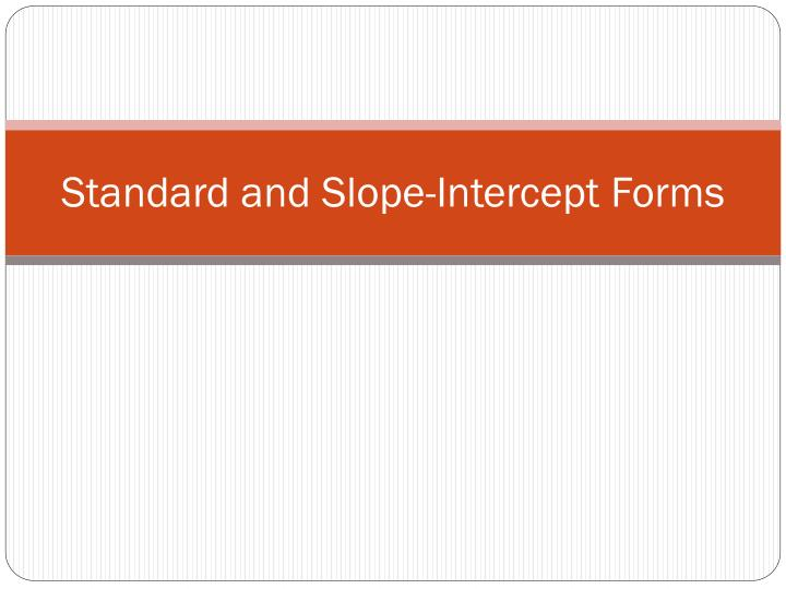 Standard and slope intercept forms