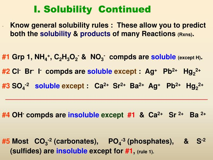 I. Solubility  Continued