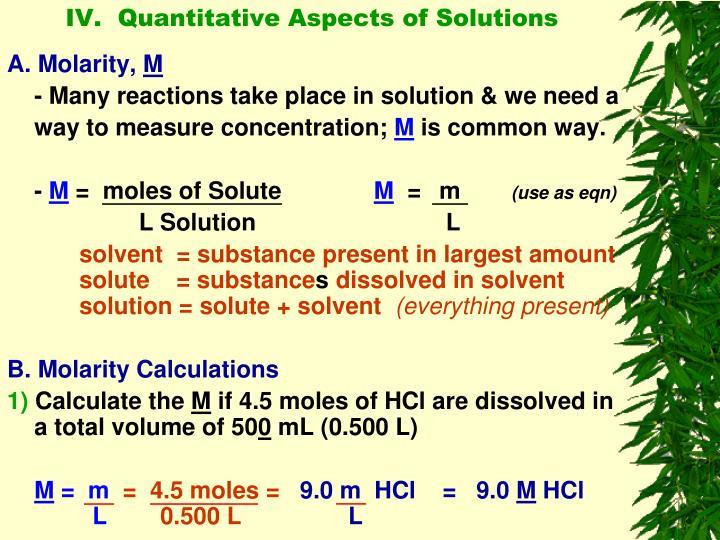 IV.  Quantitative Aspects of Solutions