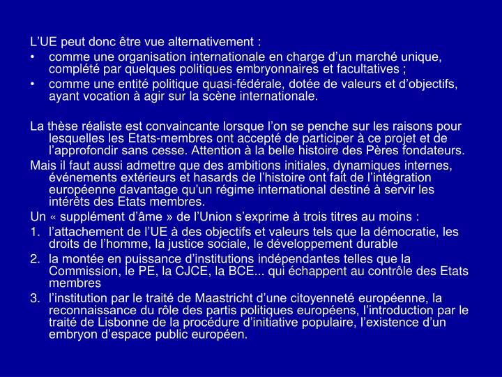 L'UE peut donc être vue alternativement: