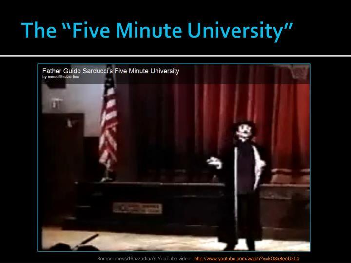 "The ""Five Minute University"""