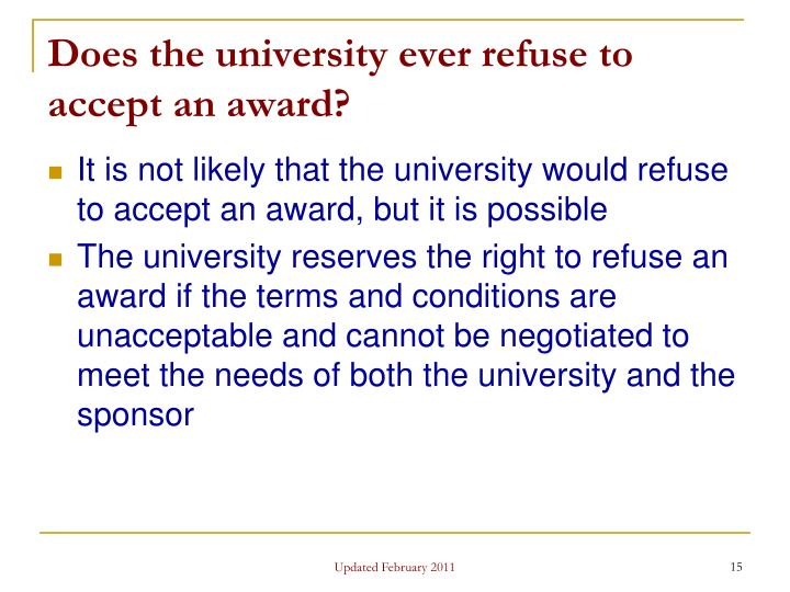 Does the university ever refuse to accept an award?