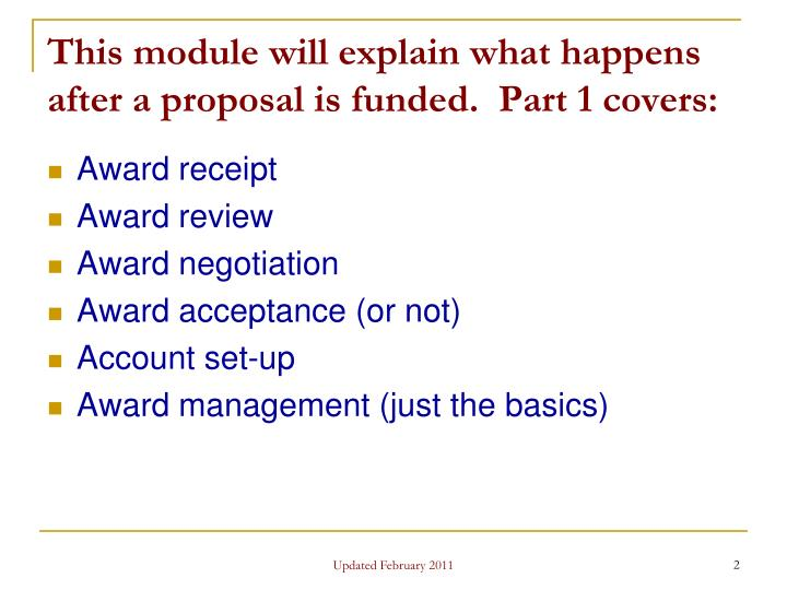 This module will explain what happens after a proposal is funded part 1 covers
