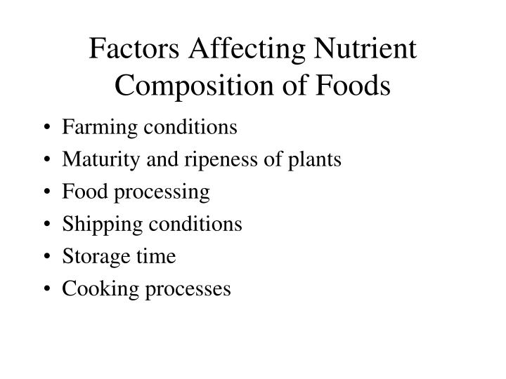 Factors Affecting Nutrient Composition of Foods