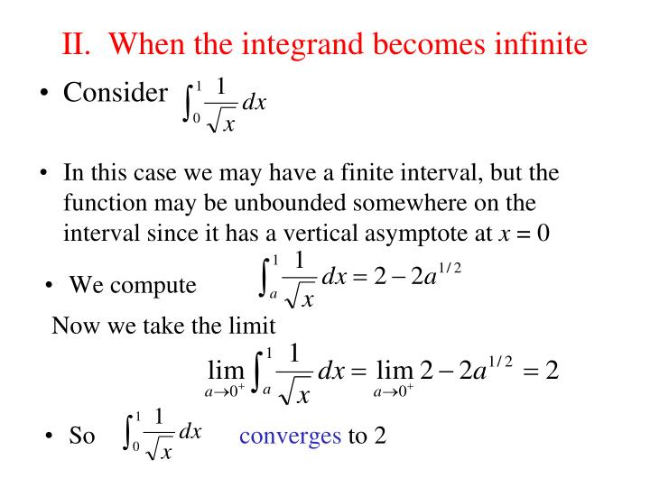 II.  When the integrand becomes infinite