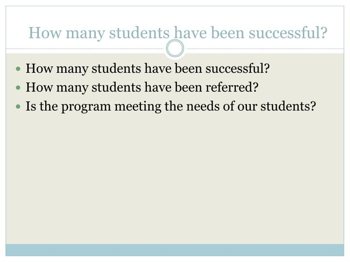 How many students have been successful?