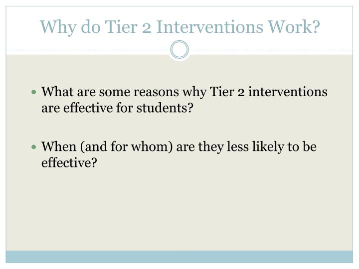 Why do tier 2 interventions work