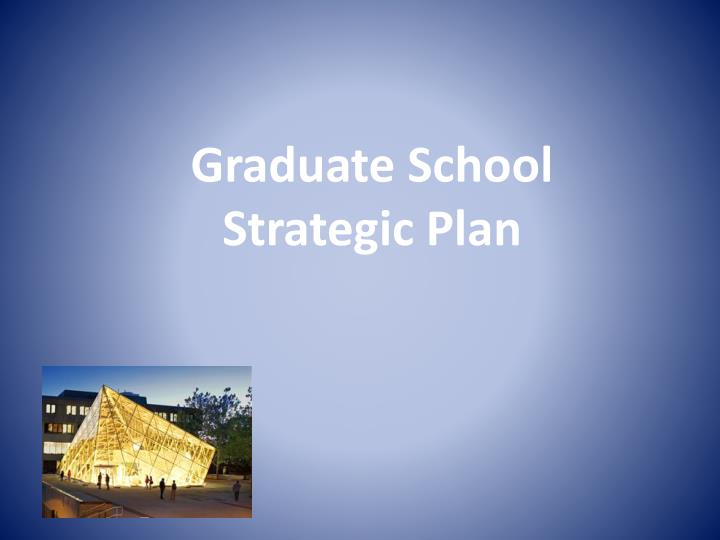 Graduate school strategic plan