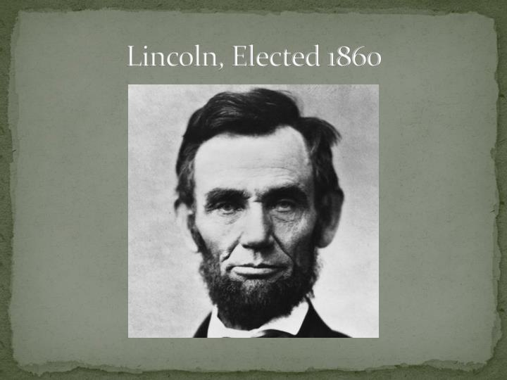 Lincoln, Elected 1860
