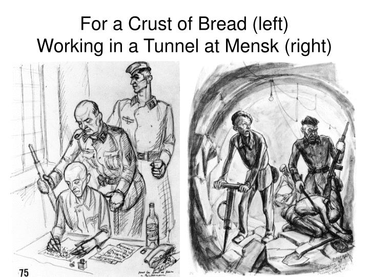 For a Crust of Bread (left)