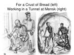 for a crust of bread left working in a tunnel at mensk right