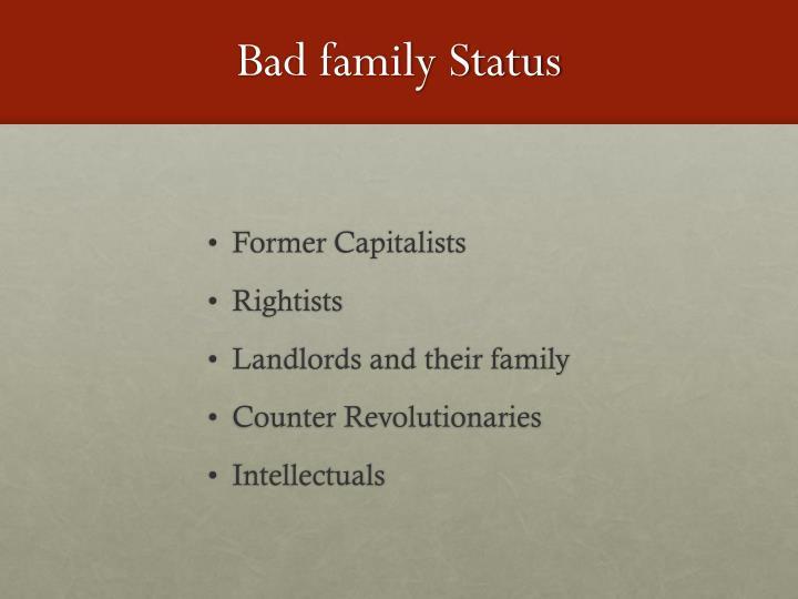 Bad family Status