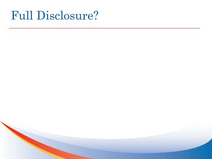 Full Disclosure?