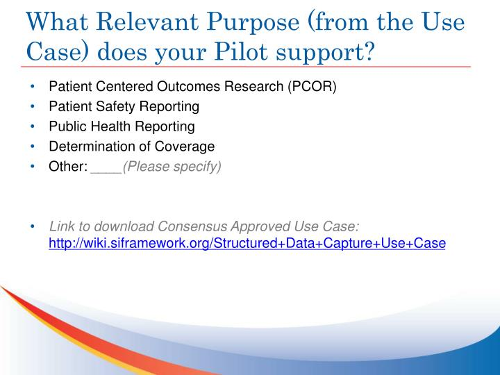 What Relevant Purpose (from the Use Case) does your Pilot support?