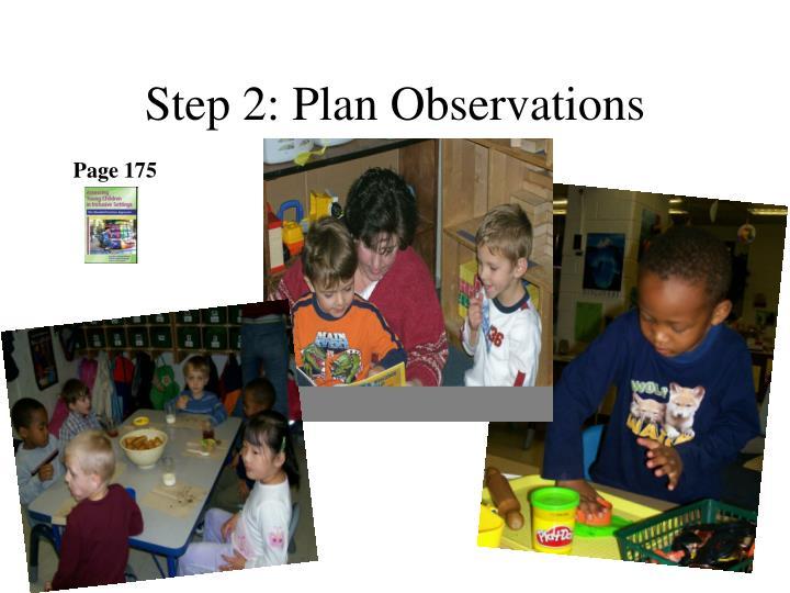 Step 2: Plan Observations