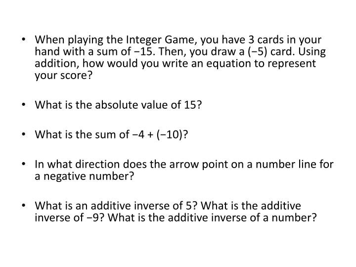 When playing the Integer Game, you have 3 cards in your hand with a sum of −15. Then, you draw a (...