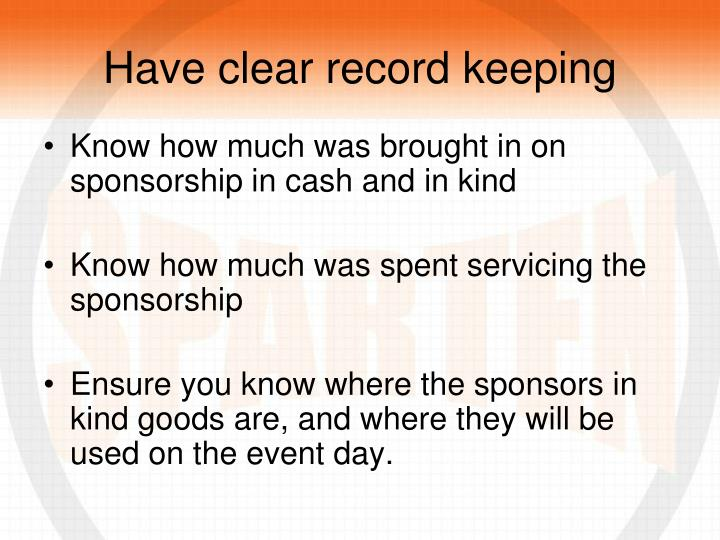 Have clear record keeping