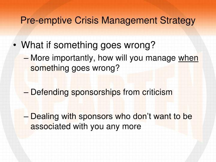 Pre-emptive Crisis Management Strategy
