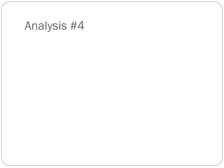 Analysis #4