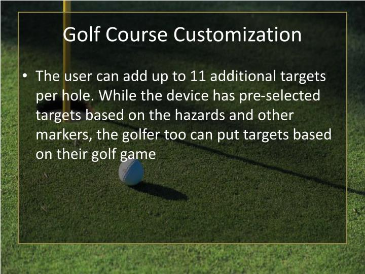Golf Course Customization