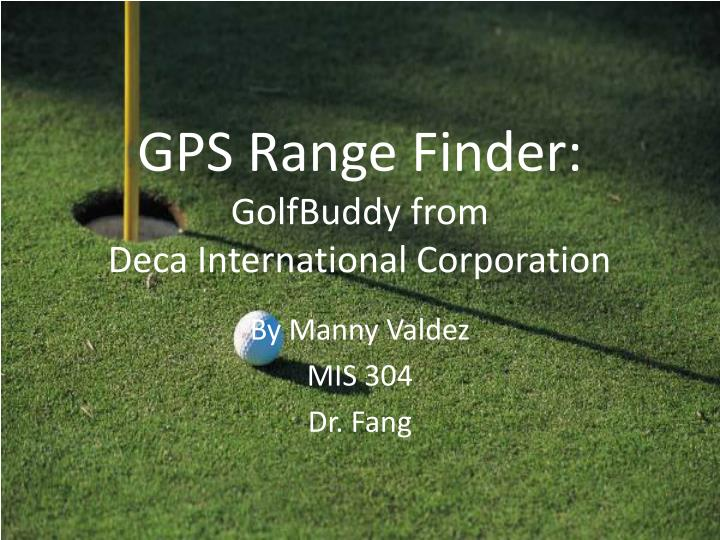 Gps range finder golfbuddy from deca international corporation