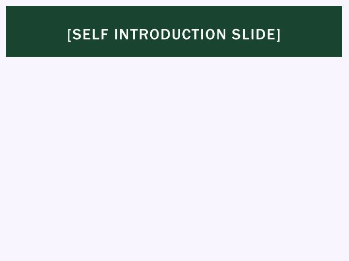 [Self Introduction slide]