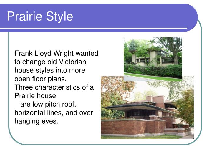 Ppt architectural styles powerpoint presentation id for Prairie style house characteristics